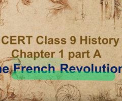 NCERT Class 9 History Chapter 1 | The French Revolution in Hindi – Part 1